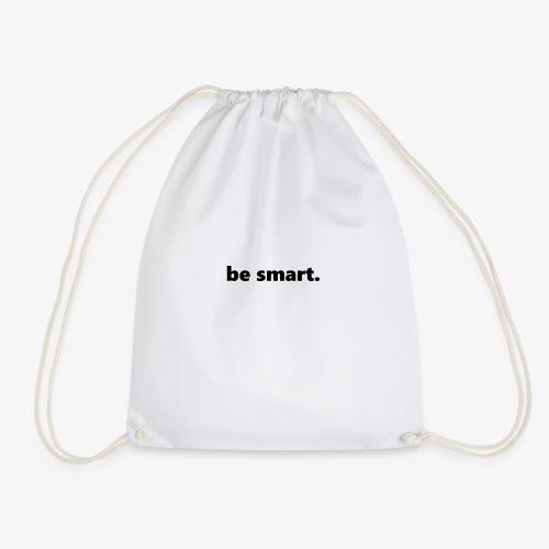 be smart. - Turnbeutel