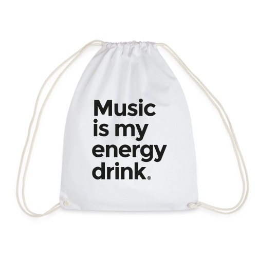Music is my energy drink - Drawstring Bag