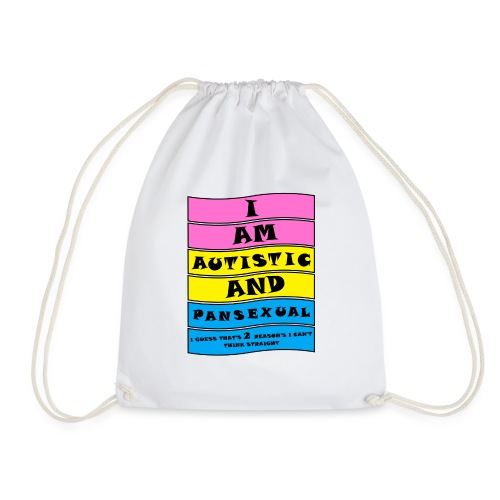 Autistic and Pansexual   Funny Quote - Drawstring Bag