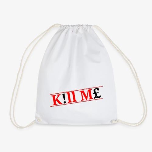 Kill me kill me Limited drop - Drawstring Bag