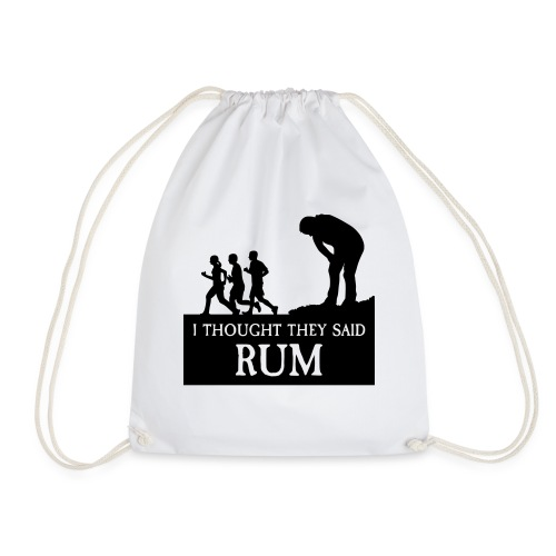 I THOUGHT THEY SAID RUM - Turnbeutel