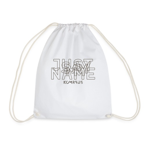 Just Say My Name komraus - Drawstring Bag