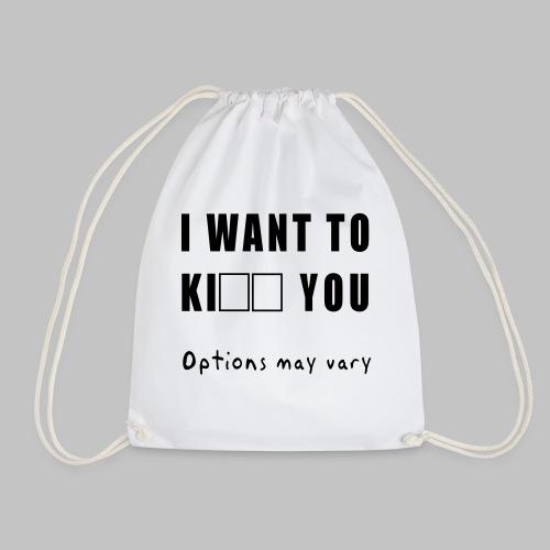 I want to - Drawstring Bag