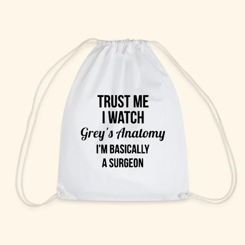 Trust me i watch Grey's Anatomy - I'm basically - Sacca sportiva
