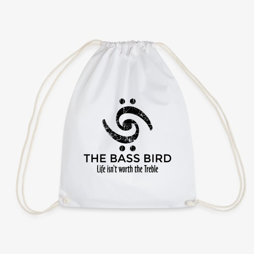 THE BASS BIRD - Life isn't worth the Treble - Turnbeutel