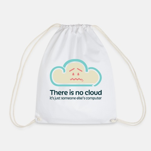 There is no Cloud - Drawstring Bag
