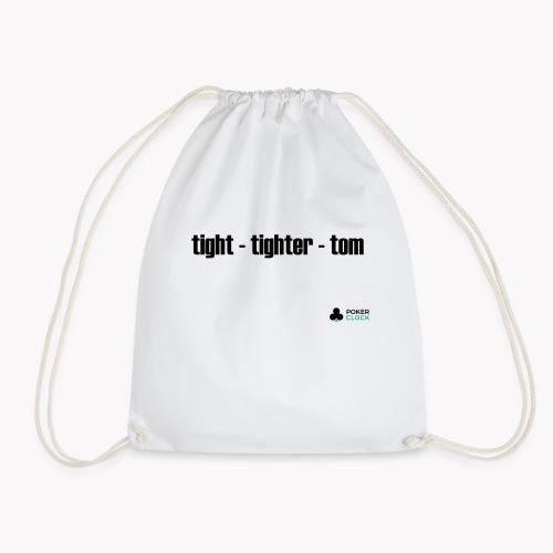 tight - tighter - tom - Turnbeutel
