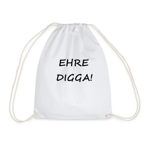 Ehre Digga - Turnbeutel
