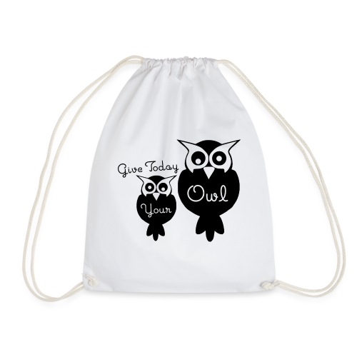 Give Today Your Owl schwarz - Turnbeutel