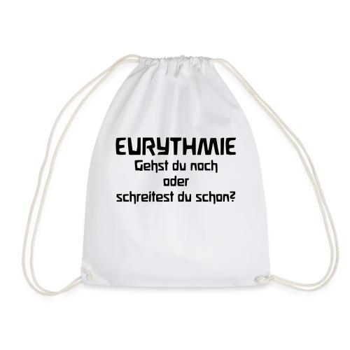Eurythmie Gehst du noch oder schreitest du schon - Turnbeutel