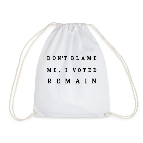Remain, Dont Blame Me - Drawstring Bag