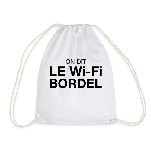 On dit Le Wi-Fi BORDEL - Sac de sport léger