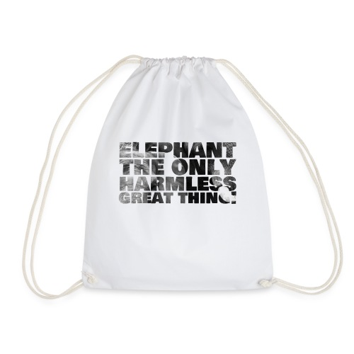 elephant, the only harmless great thing. - Turnbeutel