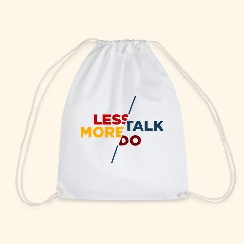 LESS TALK MORE DO - Turnbeutel