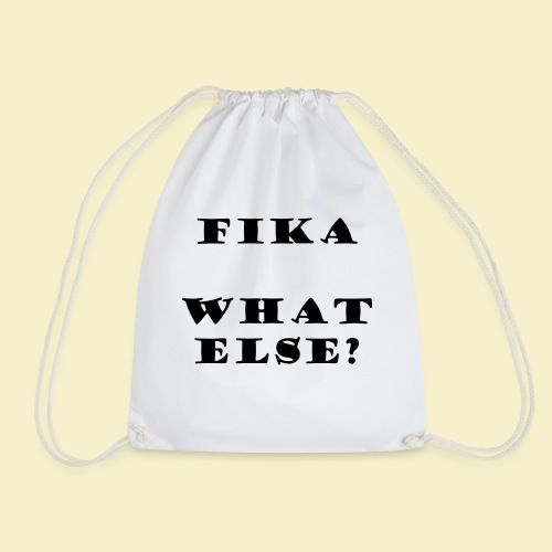 Fika what else? - Turnbeutel