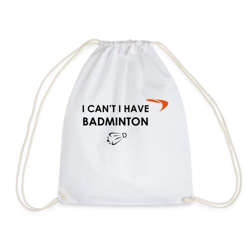 I CAN'T I HAVE BADMINTON - Sac de sport léger