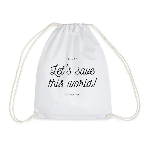 Let's save this world - Sac de sport léger