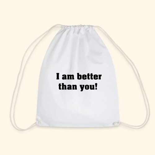 I am better than you - Sac de sport léger