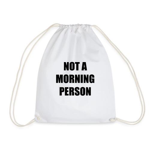 not a morning person - Drawstring Bag