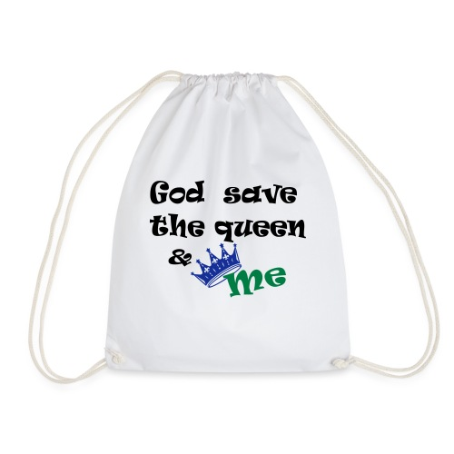 God save the queen and me - Drawstring Bag