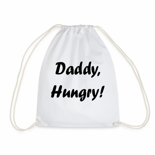 Daddy, Hungry! - Turnbeutel