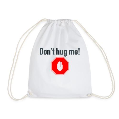 Don't hug me! - Gymbag