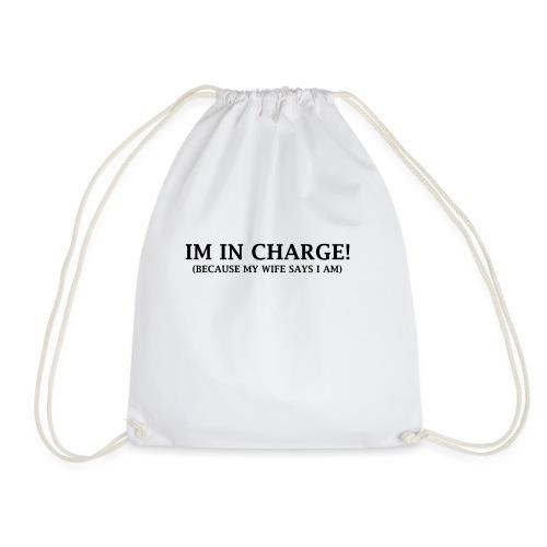 IM IN CHARGE - Drawstring Bag