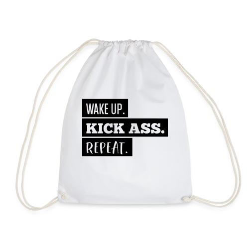 Wake up. Kick Ass. Repeat. - Drawstring Bag