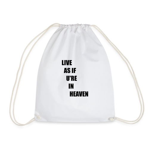 AS IF YOURE IN HEAVEN - Drawstring Bag