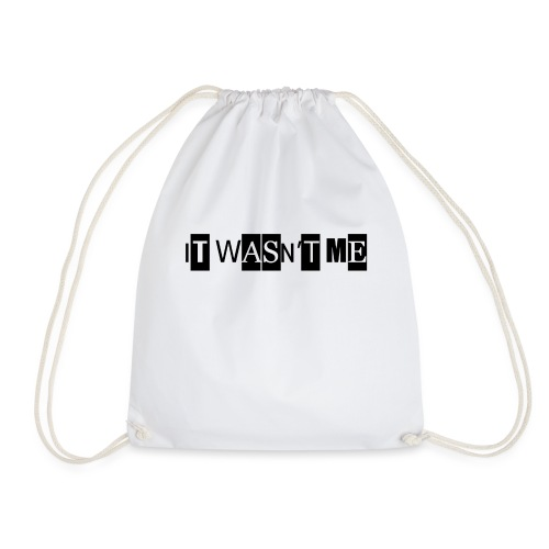 itWasntMe png - Drawstring Bag