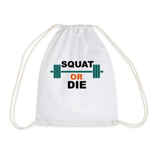 Squat or die - Sac de sport léger