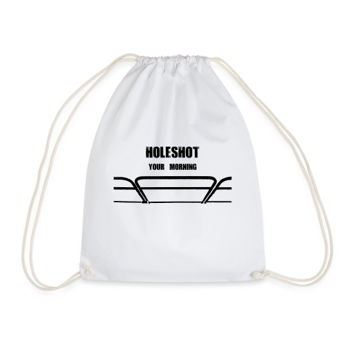 Holeshot your morning - Drawstring Bag