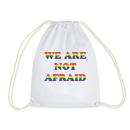 We are not afraid - Drawstring Bag