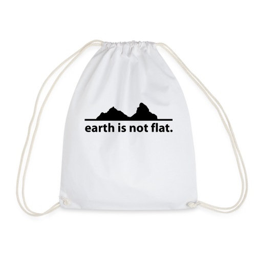 earth is not flat. - Turnbeutel