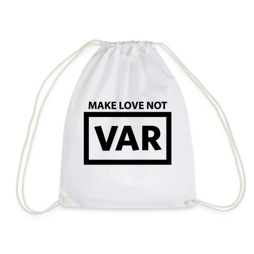 Make Love Not Var - Gymtas