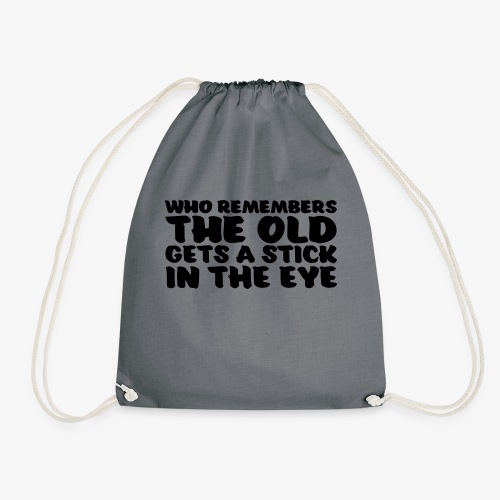 who remembers the old gets a stick in the eye - Jumppakassi