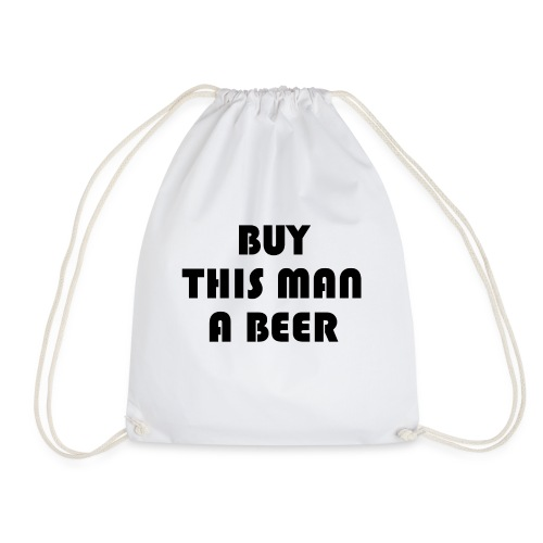 Buy this man a beer - Drawstring Bag