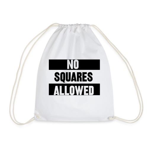 No Squares Allowed - Drawstring Bag