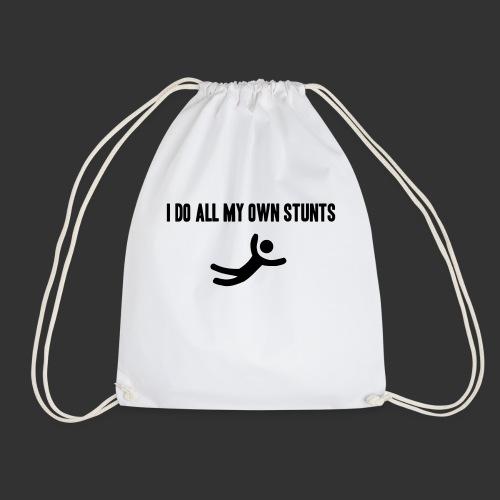 T-shirt, I do all my own stunts - Gymnastikpåse
