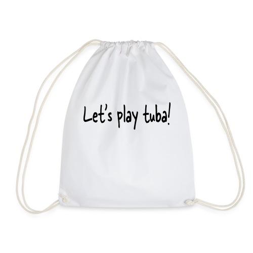 Let's play tuba - Drawstring Bag