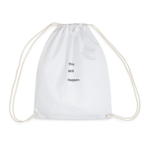 This Will Happen - Drawstring Bag