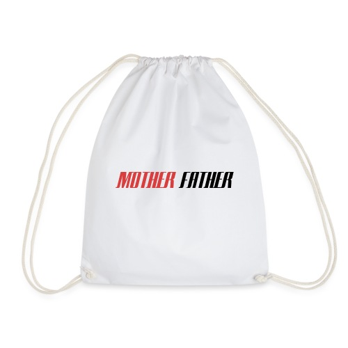 Mother Father - Drawstring Bag