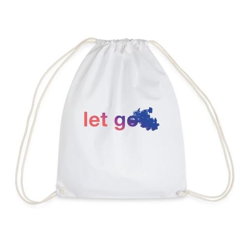 let go. lass los motto shirt - Turnbeutel