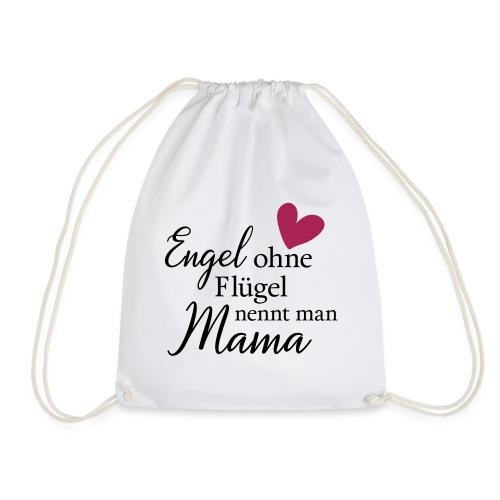 Engel ohne Flügel nennt man Mama - Turnbeutel