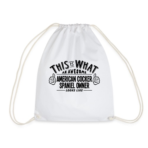 Awesome American Cocker Spaniel Owner Looks :Like - Drawstring Bag