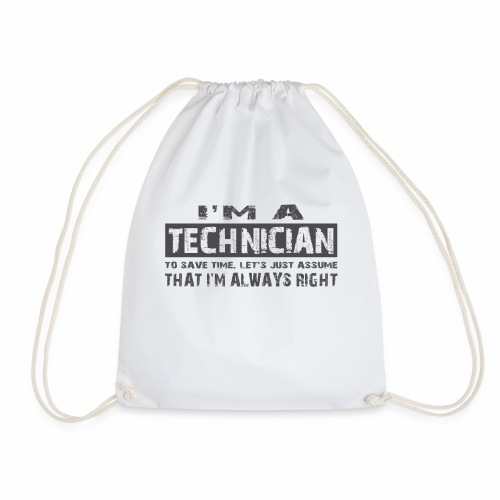 I'm a technician thats always right! - Gymtas