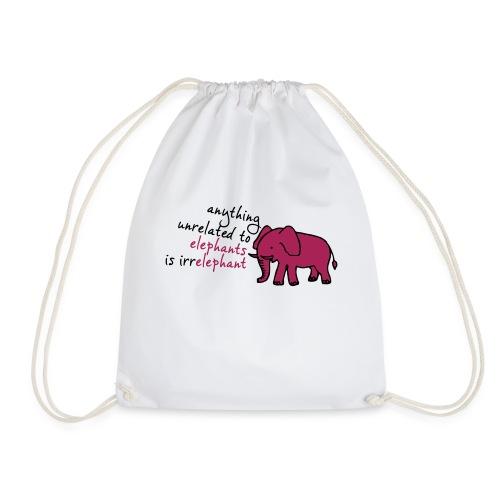 Anything unrelated to elephants is irrelephant - Gymtas