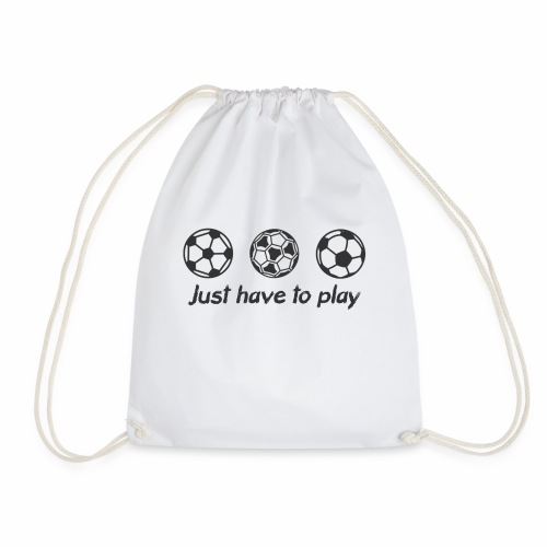 3 Balls - Just Have To Play - Drawstring Bag