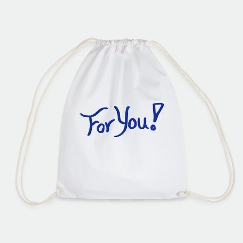 for you! - Drawstring Bag