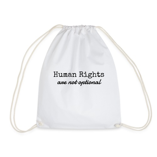 Human Rights are not optional - Drawstring Bag